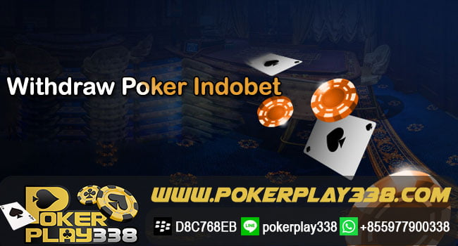 Withdraw Poker Indobet